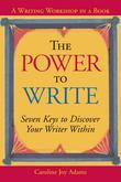 The Power to Write: Seven Keys to Discover Your Writer Within