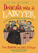 Dracula Was a Lawyer: Hundreds of Fascinating Facts from the World of Law