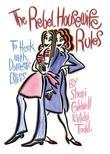 Rebel Housewife Rules: To Heck with Domestic Bliss