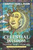 Celestial Wisdom for Every Year of Your Life: Discover the Hidden Meaning of Your Age