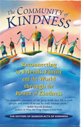 Community of Kindness: Reconnecting to Friends, Family, and the World Through the Power of Kindess
