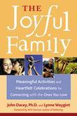 The Joyful Family: Meaningful Activities and Heartfelt Celebrations for Connecting with the Ones You Love