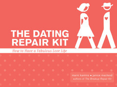 The Dating Repair Kit: How to Have a Fabulous Love Life