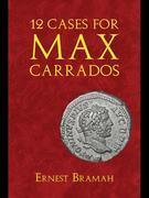 12 Cases for Max Carrados