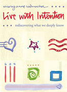 Live with Intention: Rediscovering What We Deeply Know