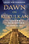 Dawn on Kukulkan: The Return of the Beginning
