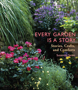 Every Garden Is a Story: Stories, Crafts, and Comforts