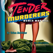 Tender Murderers: Women Who Kill
