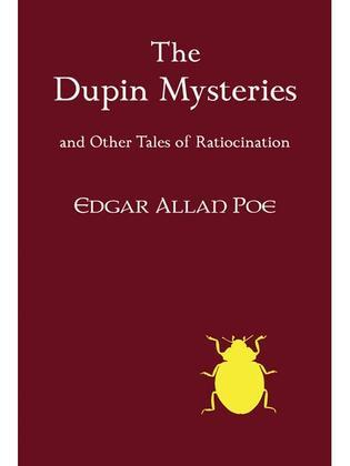 The Dupin Mysteries and Other Tales of Ratiocination