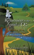 Returning to the Land of Oz: Finding Hope, Love and Courage on Your Yellow Brick Road