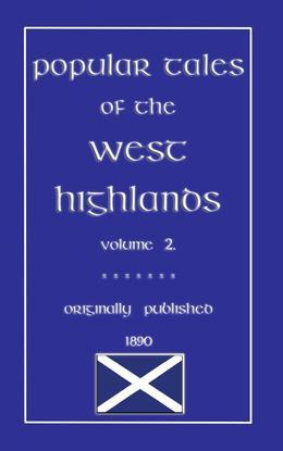 Popular Tales of the West Highlands - Volume 2