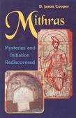 Mithras: Mysteries and Inititation Rediscovered