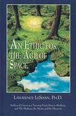 An Ethic for the Age of Space: A Touchstone for Conduct Among the Stars