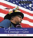 America, September 11th: The Courage to Give: The Triumph of the Human Spirit