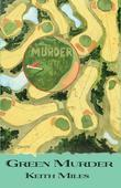 Green Murder: An Alan Saxon Mystery