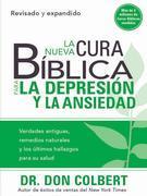 La Nueva Cura Biblica Para La Depresion y Ansiedad: Verdades Antiguas, Remedios Naturales y Los Ultimos Hallazgos Para Su Salud