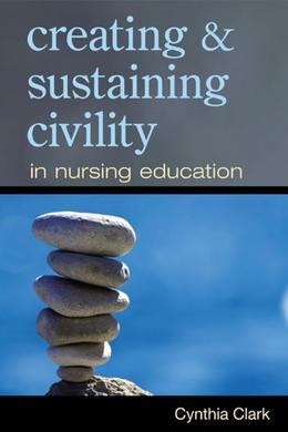 Creating & Sustaining Civility in Nursing Education