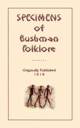 Specimens of Bushmen Folklore