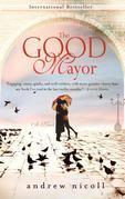 The Good Mayor: A Novel