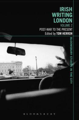 Irish Writing London: Volume 2: Post-War to the Present