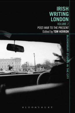 Irish Writing London: Volume 2: Post-War to the Present