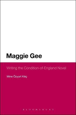 Maggie Gee: Writing the Condition-Of-England Novel