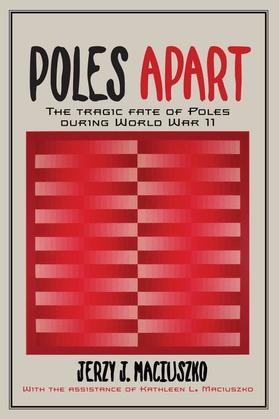 Poles Apart: The Tragic Fate of Poles During World War II