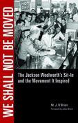 We Shall Not Be Moved: The Jackson Woolworth's Sit-In and the Movement It Inspired