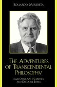 The Adventures of Transcendental Philosophy: Karl-Otto Apel's Semiotics and Discourse Ethics
