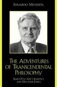The Adventures of Transcendental Philosophy: Karl-Otto Apel's Semiotics and Discourse Ethics
