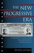 The New Progressive Era: Toward a Fair and Deliberative Democracy