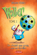 Walter, tome 1