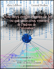 Cowboys contre chemin de fer ou que savez-vous vraiment de l'histoire de l'informatique ?