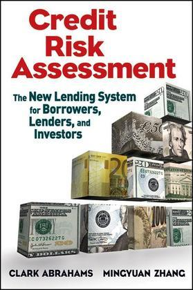 Credit Risk Assessment: The New Lending System for Borrowers, Lenders, and Investors