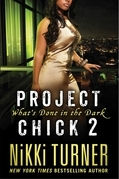 Project Chick II: What's Done in the Dark