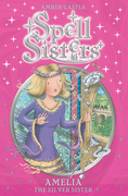 Spell Sisters: Amelia the Silver Sister