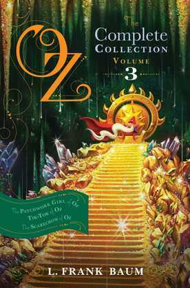 Oz, the Complete Collection, Volume 3: The Patchwork Girl of Oz; Tik-Tok of Oz; The Scarecrow of Oz