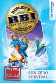 Ripley's RBI 06: Sub-zero Survival