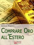 Comprare Oro all'Estero