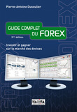 Guide complet du forex - Investir et gagner sur le march des devises