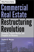 Commercial Real Estate Restructuring Revolution: Strategies, Tranche Warfare, and Prospects for Recovery