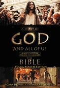 """A Story of God and All of Us Young Readers Edition: A Novel Based on the Epic TV Miniseries """"The Bible"""""""