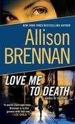 Love Me to Death: A Novel of Suspense