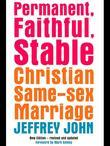 Permanent, Faithful, Stable: Christian Same Sex Marriage