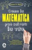 Come la matematica può salvarti la vita
