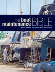 The Boat Maintenance Bible: Refit, Improve and Repair with the Experts