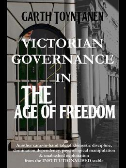 Victorian Governance in the Age of Freedom