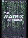 The Matrix Quiz Book: The Film Quiz Books