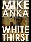 White Thirst: Surviving a New Life