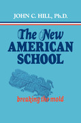 The New American School: Breaking the Mold